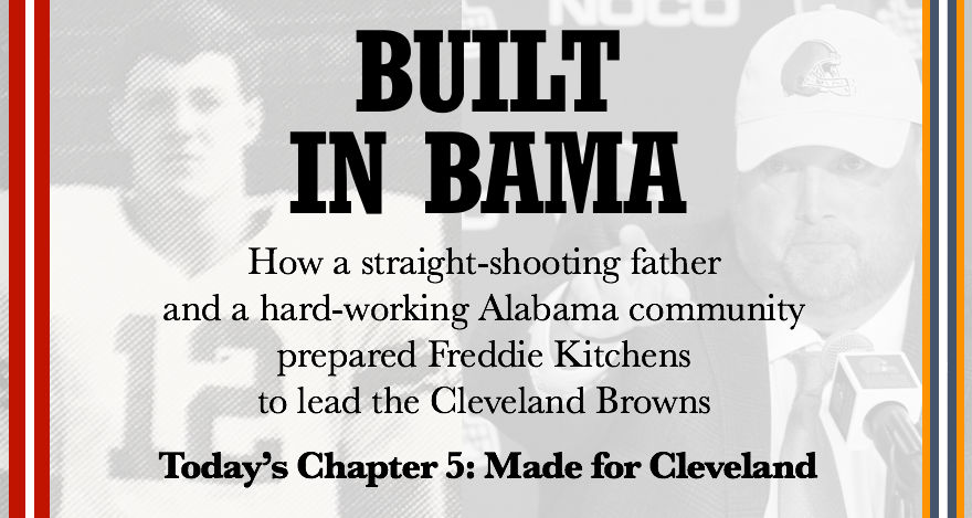 Freddie Kitchens' Cleveland destiny -- A quarterback, a camp and a mystery: 'Built in Bama' Chapter 5
