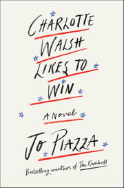 'Charlotte Walsh Likes to Win' author Jo Piazza on why ambition is a dirty word for women