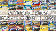 Every Oreo flavor, ranked worst to best: I ate 51 kinds of Oreos so you don't have to