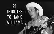 21 tribute songs about Hank Williams