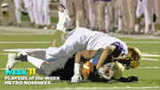 Who should be the Metro Area Player of Week 11 (Nov. 8-10)?